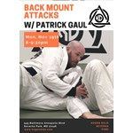 Back Attacks with Patrick Gaul (Relson Gracie) 11.19.18