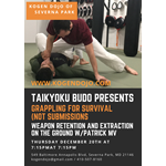 Taikyoku Budo Grappling for Survival: Weapon Retention & Extraction in Ground Grappling w/Patrick MV 12.20.18